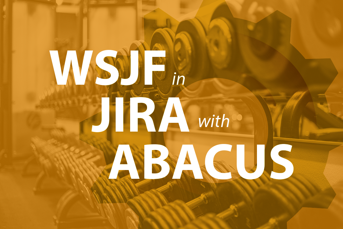 Calculating WSJF in Jira with Abacus